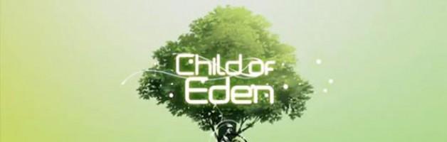 Impressions: Child of Eden